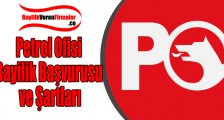 Petrol Ofisi Bayilik Başvurusu ve Şartları