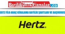 Hertz Filo Araç Kiralama Bayilik Şartları ve Başvurusu