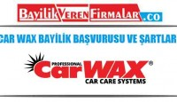 CarWax Bayilik Başvurusu ve Şartları