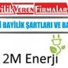 2M Enerji Bayilik Şartları ve Başvurusu