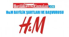 H&M Bayilik Şartları Ve Başvurusu
