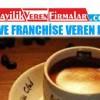 2018 Kahve Franchise Veren Firmalar