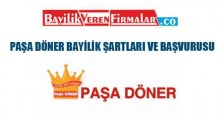 Paşa Döner Bayilik Şartları ve Başvurusu