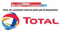 TOTAL Oil Akaryakıt Bayilik Şartları ve Başvurusu