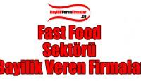 Fast Food Sektörü Bayilik Veren Firmalar