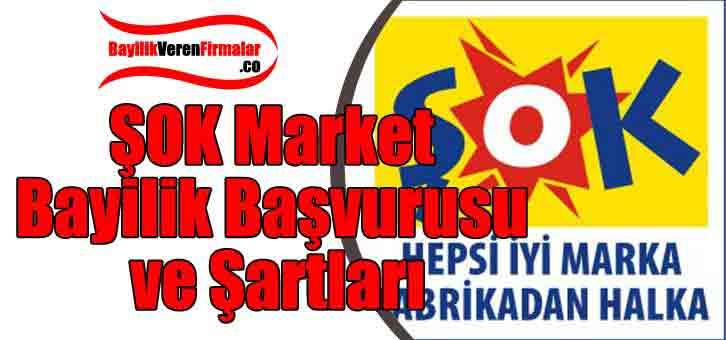 ŞOK Market Bayilik Başvurusu ve Şartları