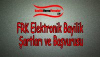 FRK Elektronik Bayilik Şartları ve Başvurusu