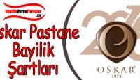 Oskar Pastaneleri Bayilik Başvurusu ve Şartları