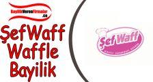 Şefwaff Waffle Bayilik Başvurusu ve Şartları