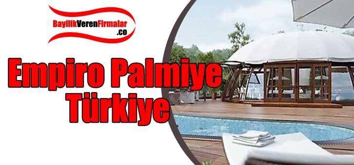 Empiro Palmiye Türkiye Bayilik Şartları