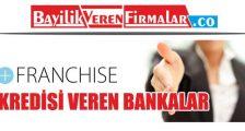Franchise Kredisi Veren Bankalar
