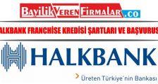 Halkbank Franchise Kredisi Şartları ve Başvurusu