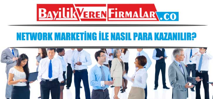 network marketing para kazanmak